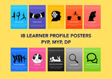 International Baccalaureate (IB) Learner Profile Posters PYP MYP DP