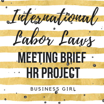 International Labor Laws Meeting Brief Human Resources Project