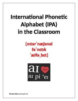 International Phonetic Alphabet (IPA) in the Classroom
