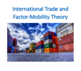 International Trade and Factor-Mobility Theory (International Business)