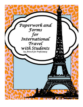 International Travel with Students: Paperwork and Forms—EDITABLE!