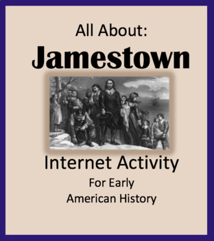 Internet Activity Early American History - Jamestown / First Settlers / Colonies