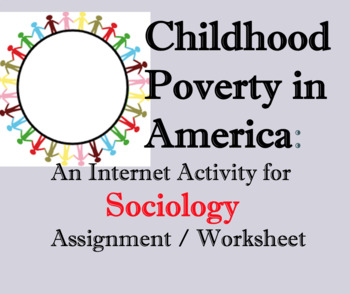 Internet Activity on Childhood Poverty in America; Sociology Assignment