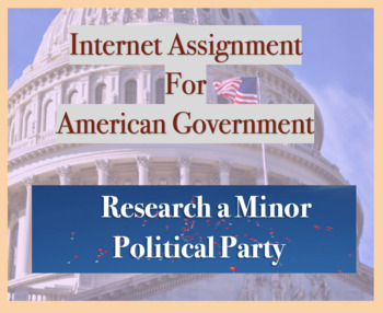 Internet Assignment for Government, Research Political Parties, Minor Parties