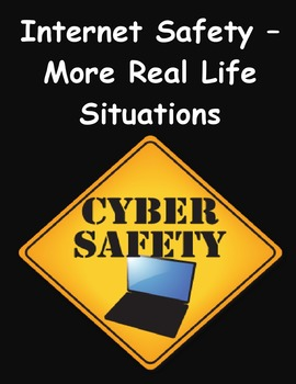 Internet Safety – More Real Life Situations for Class Discussions