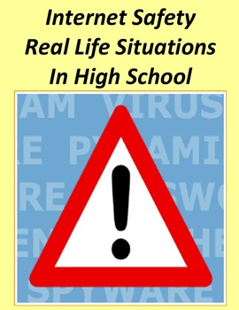 Internet Safety Real Life Situations for Class Discussions - High School