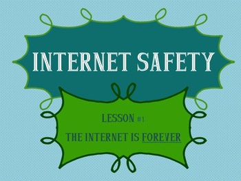 Internet Safety - The Internet is Forever PowerPoint