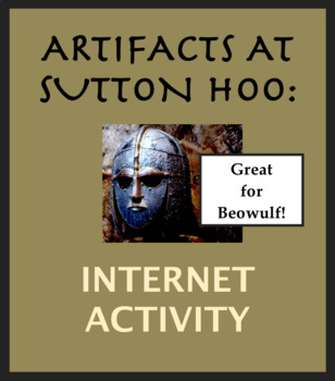 Internet Activity Sutton Hoo; Anglo-Saxon Artifacts; Beowulf