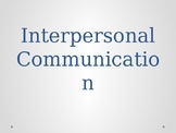 Interpersonal Communication PowerPoint-High school and above