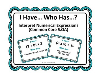 Interpret Math Expressions (I Have...Who Has...?) 5.OA