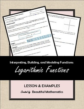Interpreting, Building, and Modeling: Logarithmic Functions