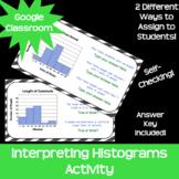 Interpreting Histograms *Google Classroom* *Distance Learning*