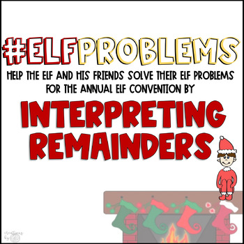 Interpreting Remainders through Elf Scenarios