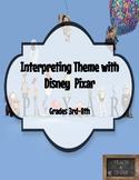 Interpreting Theme with Disney Pixar