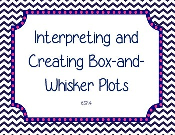 Interpreting and Creating Box-and-Whisker-Plots (6.SP.4)
