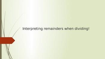 Interpreting remainders power point