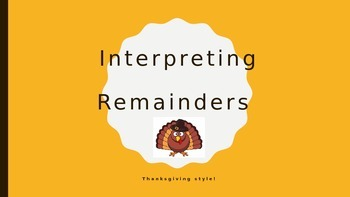 Interpreting remainders with Thanksgiving flair!