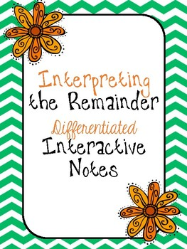 Interpreting the Remainder Differentiated Interactive Notes