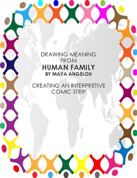 Interpretive Comic Strip for Human Family by Maya Angelou