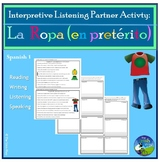 Interpretive Listening - La Ropa - Clothing  Partner Activity (Preterite)