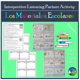 Interpretive Listening - Los Materiales Escolares - School Supplies Partner Act.