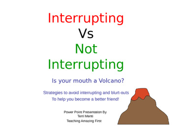 Interrupting (and Blurting Out) vs. Not Interrupting Power Point Presentation