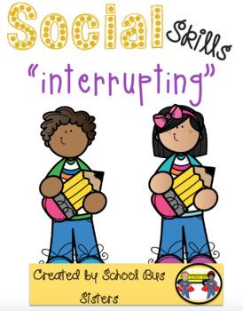 Interrupting (social skills lesson)