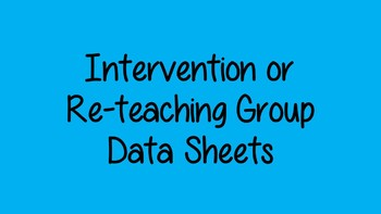 Intervention/Reteaching Group Data Sheet