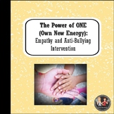 The Power of ONE (Own New Energy): Empathy and Anti-Bullyi