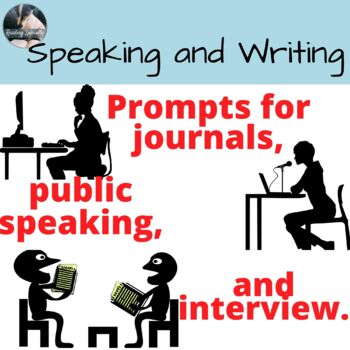 Interview, Public Speaking, or Journal Prompts