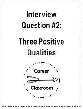 Interview Question #2: Three Positive Qualities