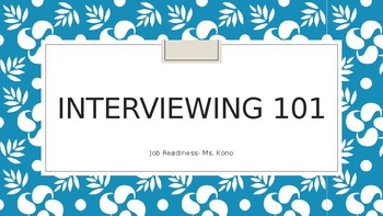 Interviewing 101 PowerPoint- Free Updates for Life