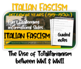 Interwar Years (PART 4 ITALIAN FASCISM) of HIGHLY VISUAL & ENGAGING 82-slide PPT