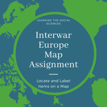 Interwar in Europe Map Assignments: 2 Map Assignments with Keys
