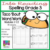 Grade 3 Into Reading Spelling Word Work Taco 'Bout Word Work for Modules 1-12