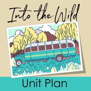 Into The Wild Unit Plan with Into the Wild Activities and Test