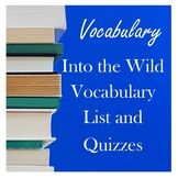 Into The Wild Vocabulary List and Quizzes
