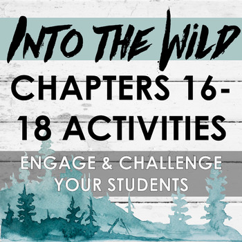 Into the Wild Chapters 16-18 Activities