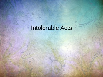 Intolerable Acts PowerPoint