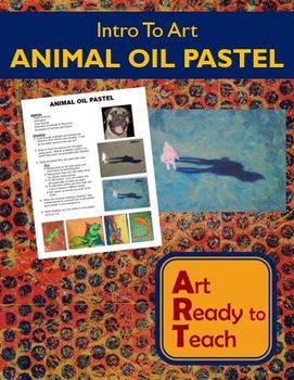 Intro To Art Lesson - ANIMAL OIL PASTEL - Directions & Samples