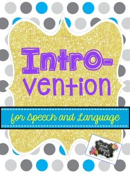 Intro-Vention for Speech and Language