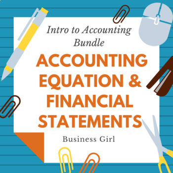 Intro to Accounting Bundle (Accounting Equation and Financial Statements)