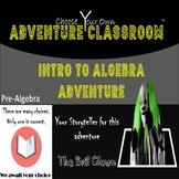Pre-Algebra: Intro to Algebra  | Choose Your Own Adventure Classroom