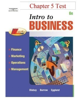 Intro to Business - Chapter 5 Test or Business Test or Business Textbook Test