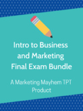 Intro to Business and Marketing Final Exam Bundle