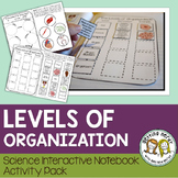 Levels of Organization & Needs of Living Things - Science Interactive Notebook