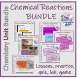 Intro to Chemical Reactions Whole Unit Bundle - includes B
