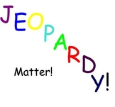 Intro to Chemistry/Matter Jeopardy for Smartboard