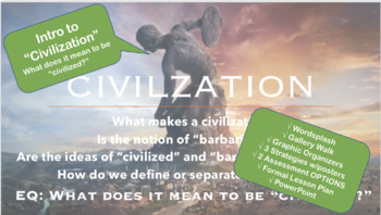 Intro to Ancient Civilizations -  What does it mean to be civilized?