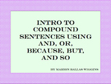 Intro to Compound Sentences Using And, Or, Because, But, and So